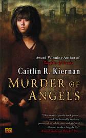Murder of Angels by Caitlin R Kiernan