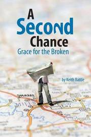 A Second Chance by Keith a Battle