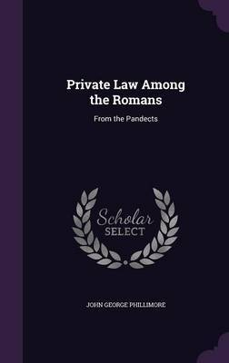 Private Law Among the Romans by John George Phillimore image