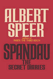 Spandau the Secret Diaries by Albert Speer