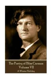 The Poetry of Bliss Carman - Volume VII by Bliss Carman image