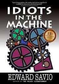 Idiots in the Machine, 15th Anniversary Edition by Edward Savio image