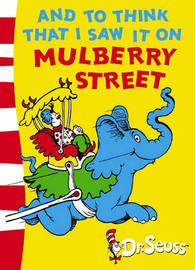 And to Think That I Saw it on Mulberry Street: Green Back Book by Dr Seuss