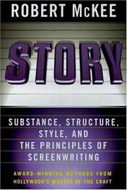 Story: Substance, Structure, Style, and the Principles of Screenwriting by Robert McKee