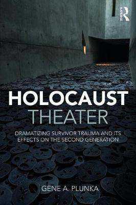 Holocaust Theater by Gene A Plunka