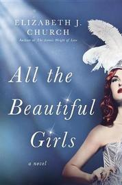All the Beautiful Girls by Elizabeth J Church