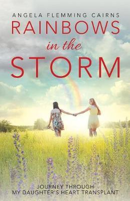 Rainbows in the Storm by Angela Flemming Cairns