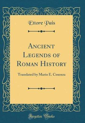 Ancient Legends of Roman History by Ettore Pais