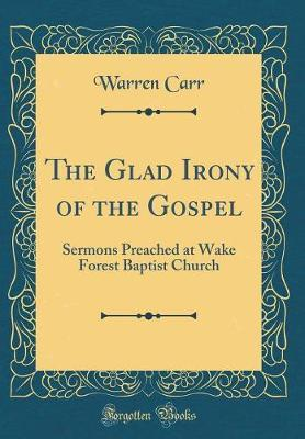 The Glad Irony of the Gospel by Warren Carr image