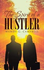 The Spirit of a Hustler by Wendy G Campbell image