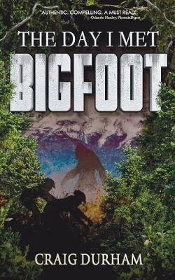 The Day I Met Bigfoot by Craig Durham image