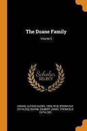The Doane Family; Volume 5 by Gilbert Jones [From Old Catalog] Doane
