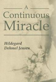A Continuous Miracle by Hildegard Dehmel Jensen image
