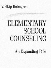 Elementary School Counseling by V. Skip Holmgren image