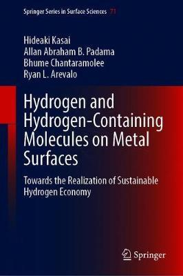 Hydrogen and Hydrogen-Containing Molecules on Metal Surfaces by Hideaki Kasai
