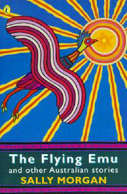 """The Flying Emu and Other Australian Stories by Sally Morgan image"