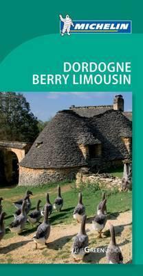 Tourist Guide Dordogne Berry Limousin: 2010 by Jonathan P Gilbert