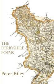 The Derbyshire Poems by Peter Riley