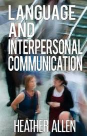 Language and Interpersonal Communication by Heather Allen image