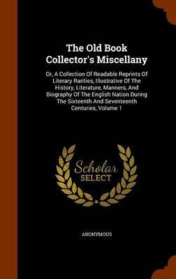 The Old Book Collector's Miscellany by * Anonymous