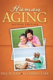 Human Aging by Paul W. Foos