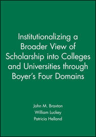Institutionalizing a Broader View of Scholarship into Colleges and Universities through Boyer's Four Domains by John M. Braxton image