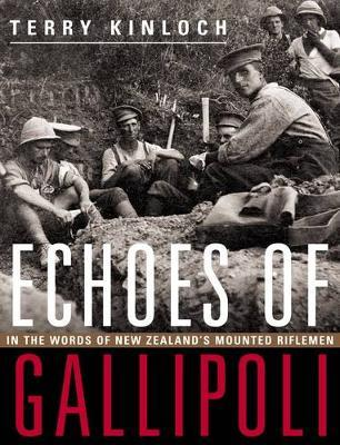 Echoes of Gallipoli by Terry Kinloch