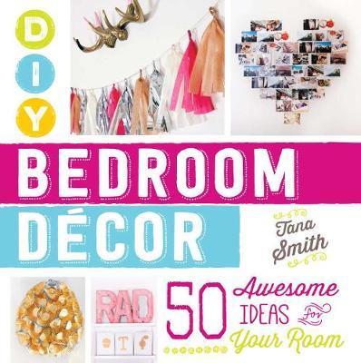 DIY Bedroom Decor by Tana Smith