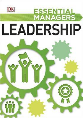 Leadership: Essential Managers by DK image