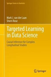 Targeted Learning in Data Science by Mark J.Van Der Laan