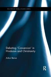 Debating 'Conversion' in Hinduism and Christianity by Ankur Barua image
