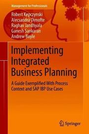 Implementing Integrated Business Planning by Robert Kepczynski