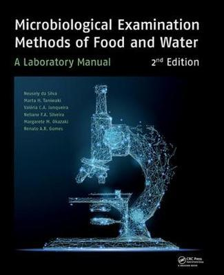 Microbiological Examination Methods of Food and Water by Neusely Da Silva