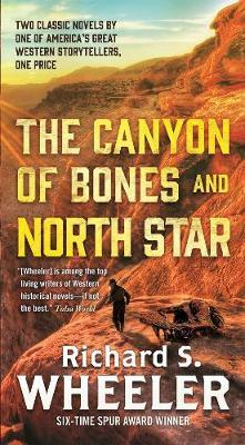 The Canyon of Bones and North Star by Richard S Wheeler image