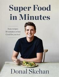 Donal's Super Food in Minutes by Donal Skehan image