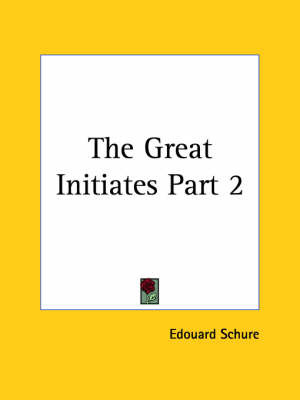 The Great Initiates: v. 2 by Edouard Schure image