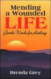 Mending a Wounded Life by Brenda Grey image