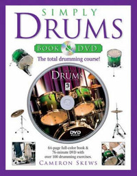 Simply Drums: The Total Drumming Course! by Cameron Skews image