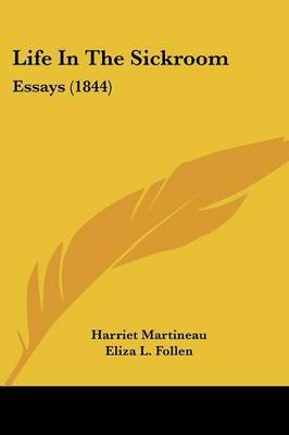 Life In The Sickroom: Essays (1844) by Harriet Martineau image