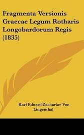 Fragmenta Versionis Graecae Legum Rotharis Longobardorum Regis (1835) by Karl Eduard Zachariae Von Lingenthal image