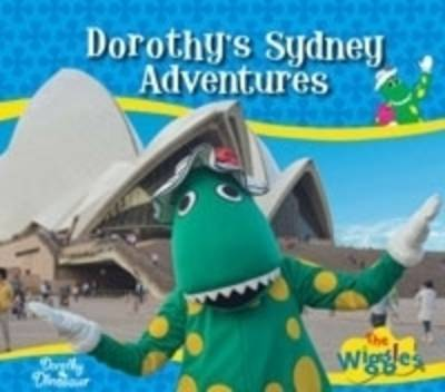 Dorothy's Sydney Adventures by Dorothy the Dinosaur