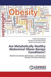 Are Metabolically Healthy Abdominal Obese Benign Conditions? by Hosseinpanah Farhad