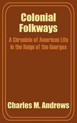 Colonial Folkways by Charles M Andrews image