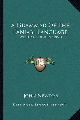 A Grammar of the Panjabi Language: With Appendices (1851) by John Newton
