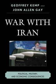War With Iran by Geoffrey Kemp
