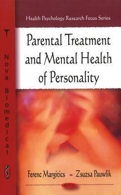 Parental Treatment and Mental Health of Personality by Ferenc Margitics