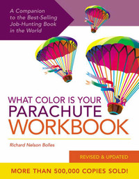 What Color Is Your Parachute Workbook: How to Create a Picture of Your Ideal Job or Next Career by Richard N Bolles image