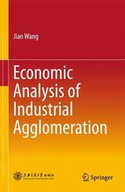 Economic Analysis of Industrial Agglomeration by Jian Wang