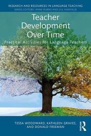 Teacher Development Over Time by Tessa Woodward