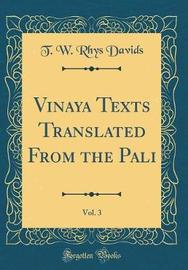 Vinaya Texts Translated from the Pali, Vol. 3 (Classic Reprint) by T.W.Rhys Davids image
